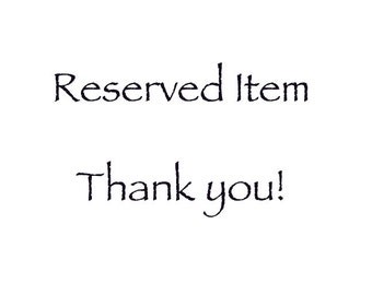 reserved  layaway for Sharon- please do not purchase if you are not Sharon