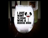 Wine glass, Beer Glass, Rescue Dogs, Dog Lover, Stemless Glass, Puppy Dog, Funny Wine Glass, Dog Wine Glass, Wine Gift, Winery Trip