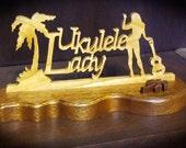 Ukulele Lady Table Top  Hand Cut Wood Sign with Palm Emblem