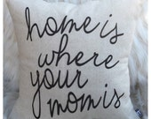 "Home is where your mom is Pillow Cover // 16""x16"" Silk Screen Natural/ Oatmeal Pillow Cover"