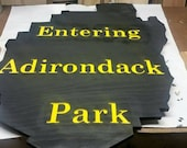 "Entering Adirondack Park Sign, Rustic Cabin Sign 3/4"" X 28"" x 32""."