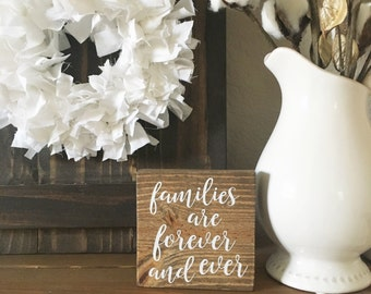 Families are Forever and Ever mini small wood sign
