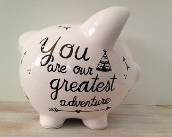 Personalized Hand Painted Piggy Bank, You Are Our Greatest Adventure