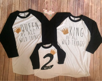 Set of 4, Queen, king, of all Wild Things, wild one, Where the wild things are, wilder one, two wild, birthday theme, family set, 3/4 raglan