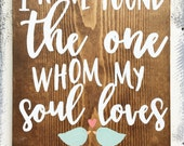 Hand painted wood sign- I have found the one whom my soul loves wood sign, wedding sign, custom wedding gift, personalized gift
