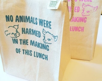Vegan Lunch Bag // No Animals Harmed // Recycled Cotton printed with Eco friendly inks