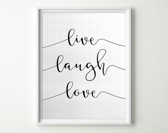 Live Laugh Love Inspirational Quote Wall Decor - Black & White Modern Wall Art Print - Home Decor - Choose your Colors
