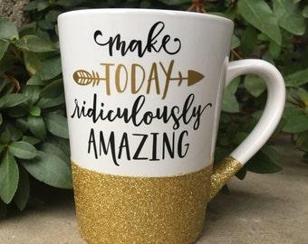 Make Today Ridiculously Amazing mug