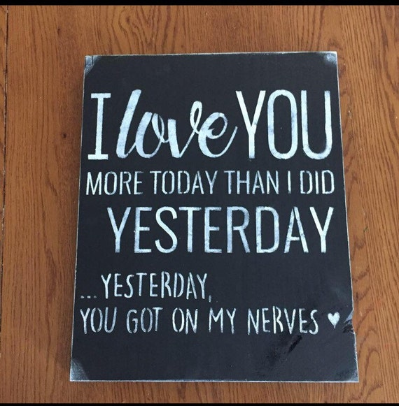 I Love You More Today Than Yesterday: I Love You More Today Than Yesterday... 12x12 Funny Cute