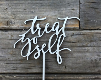 "Treat Yo Self Wedding Cake Topper 6.5"" inches wide, Dessert Table Decor, Laser Cut Calligraphy Script Toppers by Ngo Creations"