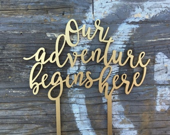 """Our Adventure Begins Here Wedding Cake Topper 6"""" inches 