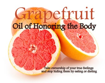 Grapefruit Oil - Oil Honoring the Body - Essential oils for Emotional Growth