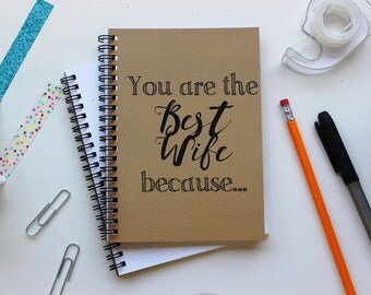 You are the Best Wife because... - 5 x 7 journal