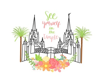 San Diego Temple // See Yourself in the Temple // Printable Graphic (4x6, 5x7, and 8x10)
