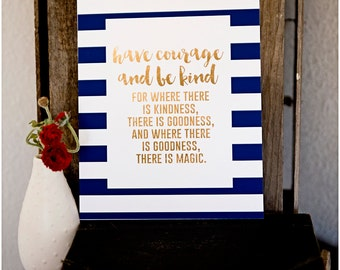 Have Courage and Be Kind PRINT - girl decor 4x6 and 8x10 sizes