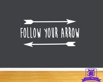 Follow your Arrow with Arrows Wall Decal