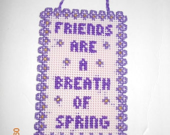 Friends are A Breath of Spring Wall hanging in plastic canvas