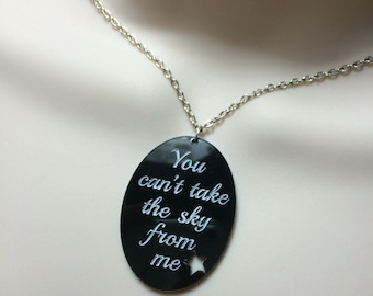 "You can't take the sky from me"".. Firefly The Ballad of serenity necklace"