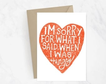 I'm Sorry For What I Said When I Was Hungry Greeting Card | Love Card | Hangry | Funny Card | Love Humor | Couple Card | Sorry | Snail Mail