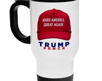 White Stainless Steel Coffee / Travel Mug - Make America Great Again Hat on a mug - Donald Trump for President