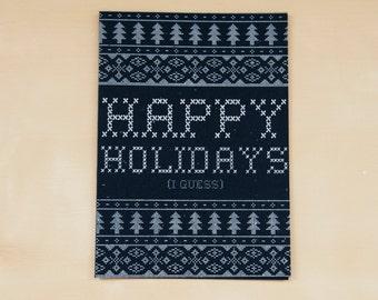 Happy Holidays (I Guess) -  hand screen printed card