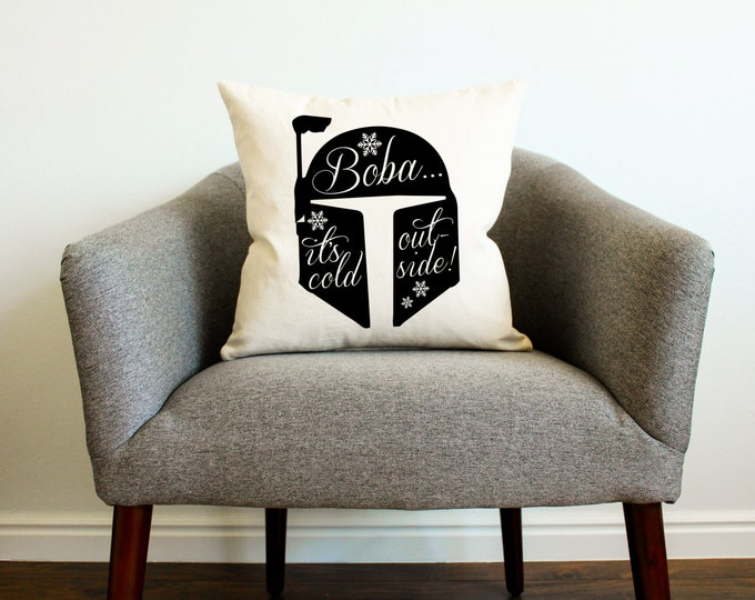 """Star Wars Christmas Decor Boba Fett """"Baby It's Cold Outside"""" Pillow - Merry Christmas, Christmas Gift, Gift for Her, Gift for Him, Cushion"""