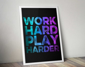 Work Hard Play Harder Hologram effect Print