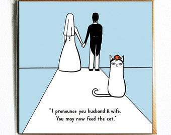 You may now feed the cat - Cute and funny illustrated wedding / marriage cat card.