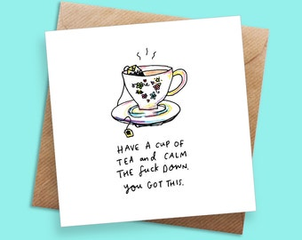Have a Cup of Tea and... Greeting Card