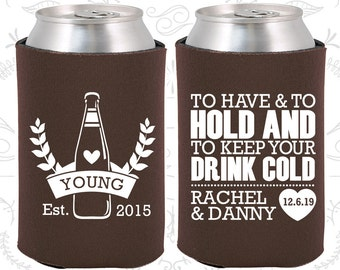 To Have and To Hold and to Keep your Drink Cold (C435) Wedding Keepsake, Beer Wedding, Wedding Beer Sleeve