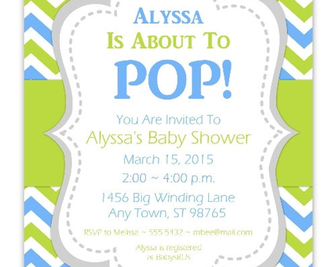 Baby Shower Invitation, She's About To Pop Invite, Blue and Green Chevron DIY Invitations, Customized for you - 4x6 or 5x7 size - YOU print