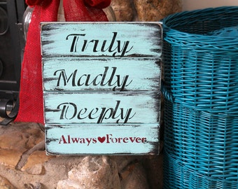Truly Madly Deeply sign, rustic wooden distressed love sign,