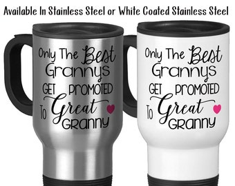 Travel Mug, Only The Best Grannys Get Promoted To Great Granny Great Granny Gift Baby Announcement Granny Mug, Stainless Steel, 14 oz