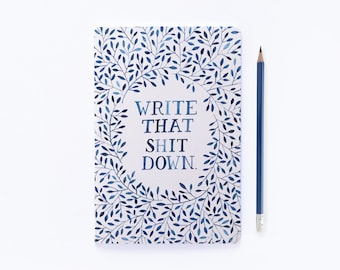 Write That Shit Down - Notebook