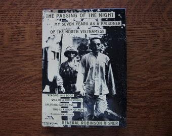 The Passing of the Night, Risner, 7 Years as a Prisoner of the Vietnamese, 1973,Vietnam War History,Military,Vietnam Book,Faith,POW Veterans