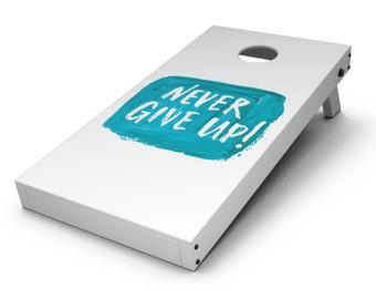 Never Give Up! - Cornhole Board Skin Kit