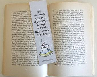 You can never get a cup of tea large enough or a book long enough to suit me - Grey Bookmark Collection