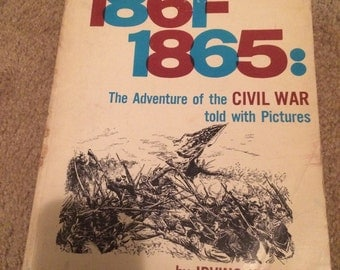 The Adventure of the Civil War told with pictures: 1861-1865