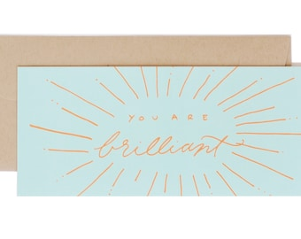 You are Brilliant No. 10 Long Card // Hand Lettered Greeting Card Brilliant