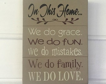 """Family Sign.  In This Home We Do Grace, etc.  The Approximate Size of the Sign is 12 5/8"""" x 9 1/2""""."""