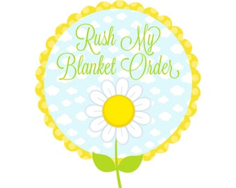 RUSH SERVICE for Baby Blanket - The Dreamy Daisy Rush Service - Includes 24 Hour Proof and Expedited Shipping