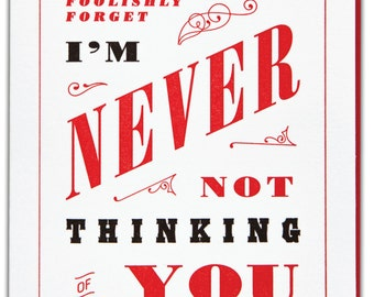 In Case You Ever Foolishly Forget I'm Never Not Thinking Of You letterpress printined romance/friendship card by Paper Bandit Press