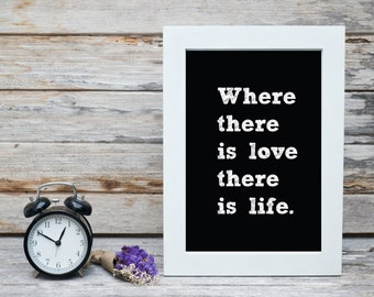 Where there is love, there is life - PRINT