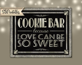 COOKIE BAR because love can be so SWEET - Printable-Art Deco-Roaring 20's-Great Gatsby Sign-instant download - diy -black and glitter silver