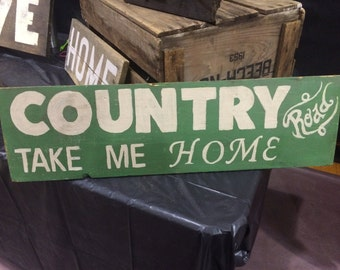 Country Road Take Me Home Hand Painted Salvaged Wood Sign