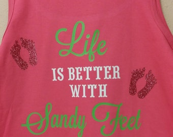 Life is Better with Sandy Feet Pink tank top Free Ship
