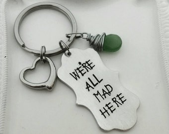 Personalized Hand Stamped we are all mad keychain