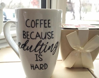 Coffee because Adulting is hard coffee cup
