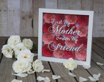 First My Mother Forever My Friend Flower Shadow Box. Great for Mom or Grandma. Add a Message for Free. Mother's Day gift for mom.