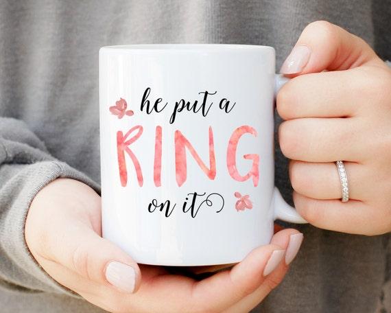 He Put a Ring On It Mug, Engagement Gift, Wedding Gift, Gift for Bride, Ring Mug, Bride Proposal Present, Ceramic Mug